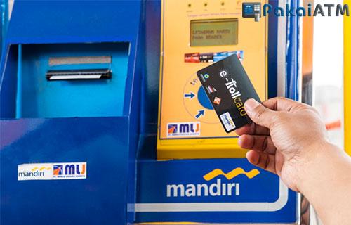 Cara Top up E-toll Via ATM Mandiri dan ATM Bersama