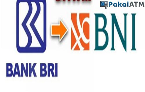 Cara Transfer Uang Dari BRI ke BNI