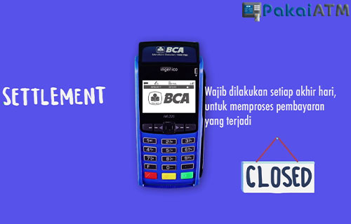 Batas Waktu Settlement Mesin EDC BCA Terbaru