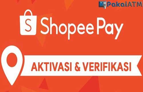 Cara Aktivasi Akun Shopeepay