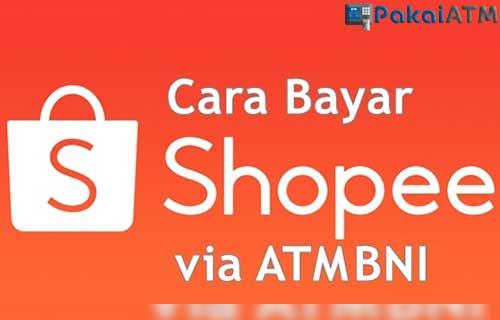 Cara Bayar Shopee via ATM BNI Terlengkap