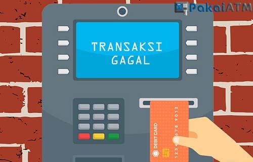 Kartu Atm Gagal Transaksi 2021 Penyebab Solusi Pakaiatm