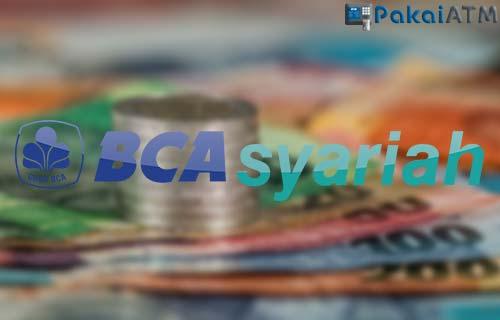 Saldo Minimal BCA Syariah Untuk Semua Jenis ATM dan Rekening