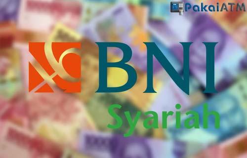Saldo Minimal BNI Syariah dari Semua ATM Rekening