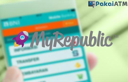 Cara Bayar MyRepublic Via Mobile Banking BNI Mudah Terbaru