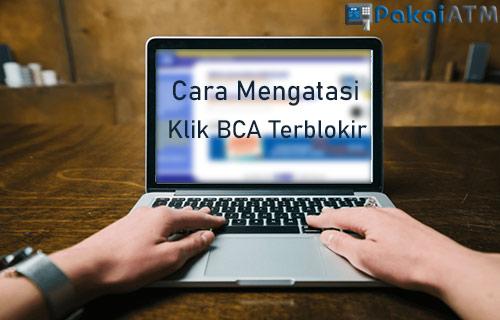Cara Mengatasi Klik BCA Terblokir