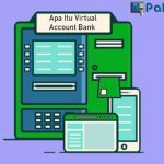 Apa Itu Virtual Account Bank