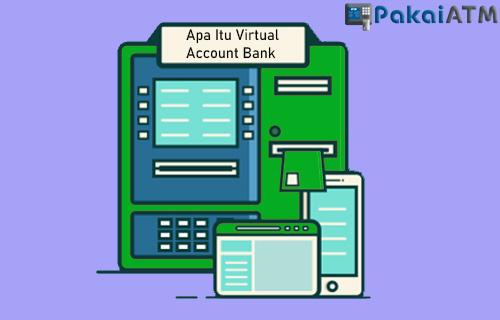Apa Itu Virtual Account Bank