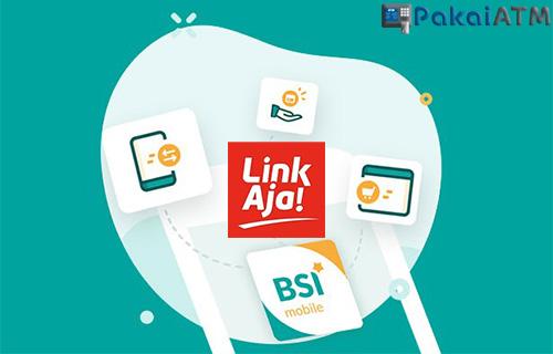 Biaya Admin Isi Ulasan Saldo LinkAja di BSI Mobile