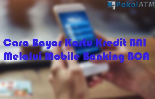 10 Cara Bayar Kartu Kredit BNI Melalui Mobile Banking BCA ...