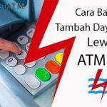 Cara Bayar Tambah Daya PLN Lewat ATM BRI