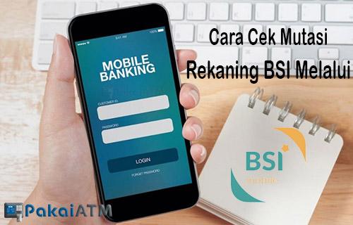 Cara Cek Mutasi Rekening BSI Melalui BSI Mobile