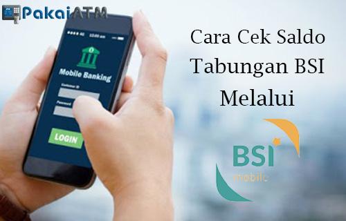 Cara Cek Saldo Tabungan BSI melalui BSI Mobile