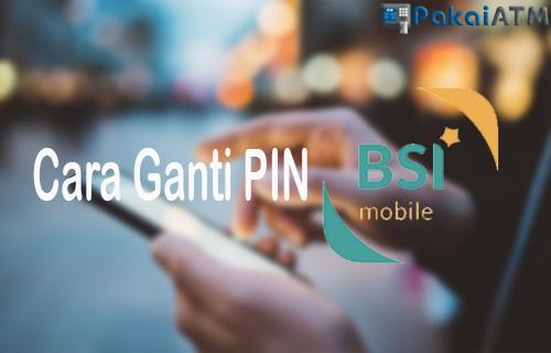 Cara Ganti PIN BSI Mobile
