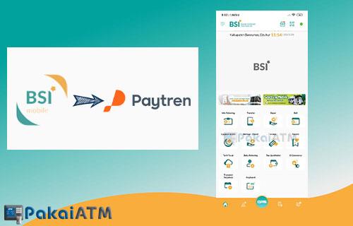 Cara Top Up Paytren Melalui BSI Mobile