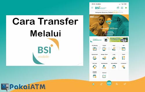 Cara Transfer Melalui BSI Mobile
