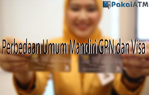 Perbedaan Umum Mandiri GPN dan Visa