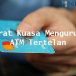 Surat Kuasa Mengurus ATM Tertelan Contoh Cara Buat