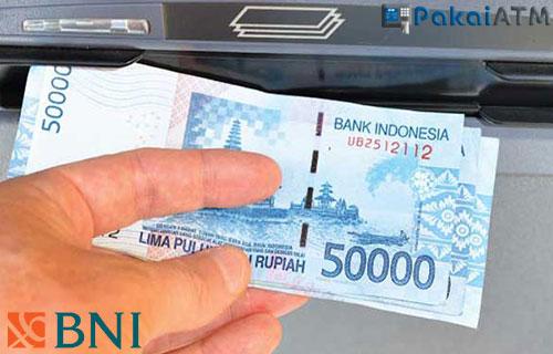 Batas Pengambilan Uang di ATM BNI Limit Minimal Maksimal