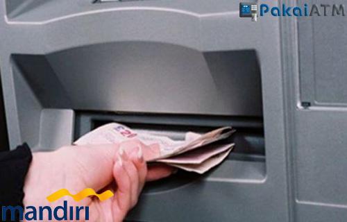 Batas Pengambilan Uang di ATM Mandiri Limit Minimal Maksimal