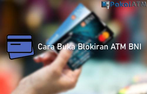 Cara Buka Blokiran ATM BNI