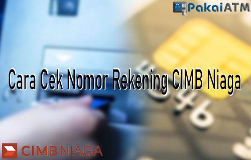 Cara Cek Nomor Rekening CIMB Niaga