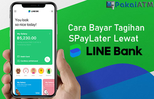 Cara Bayar Tagihan SPayLater Lewat LINE Bank