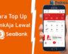 Cara Top Up LinkAja Lewat SeaBank